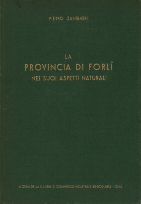 The Province of Forlì in its natural aspects
