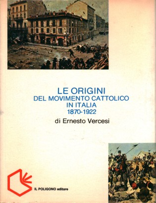 Le origini del movimento cattolico in Italia 1870-1922