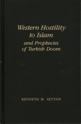 Western Hostility to Islam and prophecies of Turkish Doom