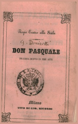 Don Pasquale, a dramma buffo in three acts to be staged in the Regio Teatro alla Scala in the Autumn of 1861