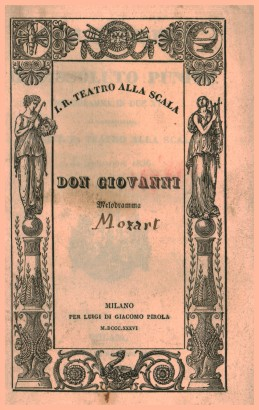 Don Giovanni ossia Il dissoluto punished, a melodrama in two acts by francis adams in the I. R. Teatro alla Scala, the Lent of 1836