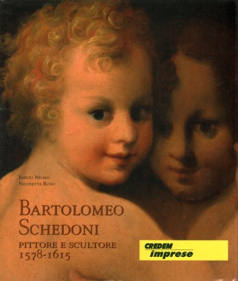 Bartolomeo Schedoni painter and sculptor 1578-1615
