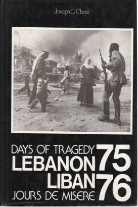 Days of tragedy Lebanon - Jours de misere Liban (75-76)