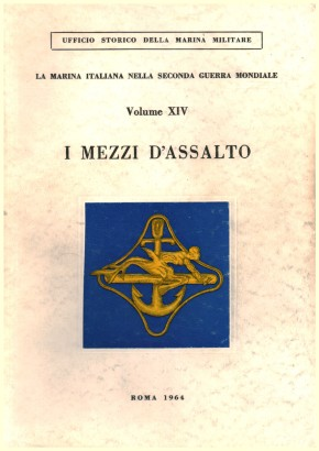 The Italian Navy in the Second World War. Volume XIV. The means of assault