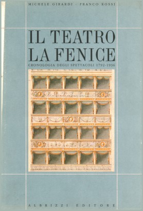 The Teatro la Fenice: a Chronology of the shows 1792-1936