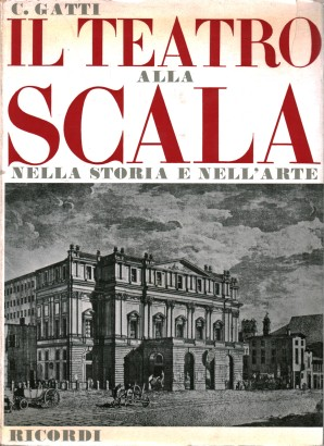 The Teatro alla Scala in history and in art (1778-1963)