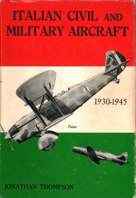 Italian Civil and Military Aircraft 1930-1945
