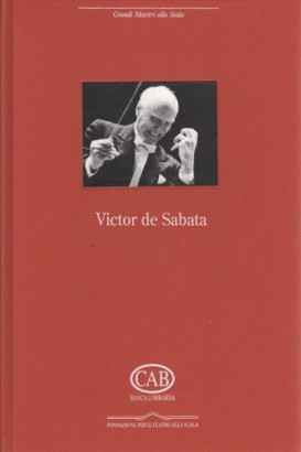 The great Masters la Scala Victor de Sabata (With Compact Disc)