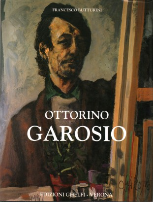 Catalogue of the paintings of Ottorino Garosio. Volume the first
