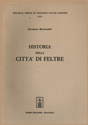 The history of the city of Feltre