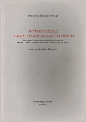 Interrogatorio volgare compensioso et copioso
