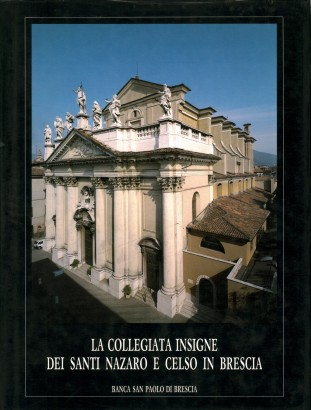 The collegiata Insigne of the Saints Nazaro and Celso in Brescia