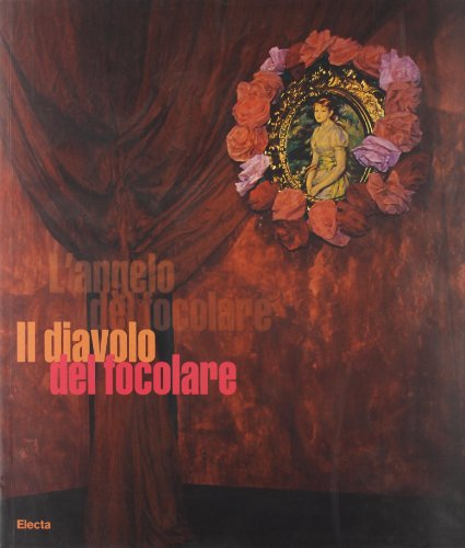 The devil of the hearth, Luigi Settembrini, Claudia Gian Ferrari, Francesca Sorace