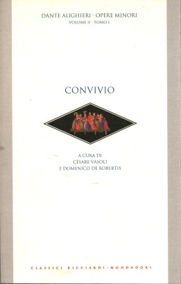 Minor works, volume II, tome I. Convivio