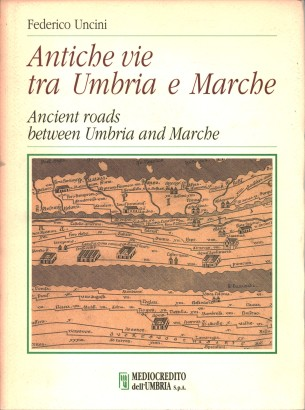 The ancient way between Umbria and the Marches/Ancient roads between Umbria and Marche