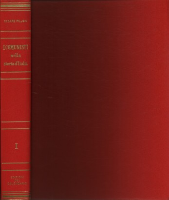 The communists in Italy's history. Volume the first