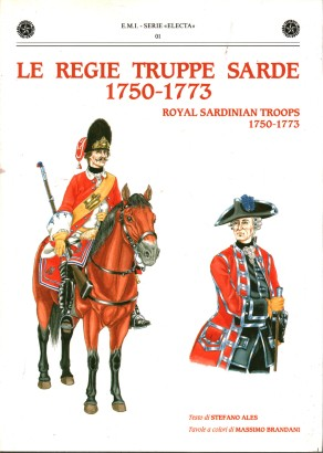 Le regie truppe sarde 1750-1773/Royal Sardinian Troops 1750-1773