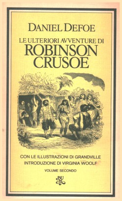 The further adventures of Robinson Crusoe. The second Volume