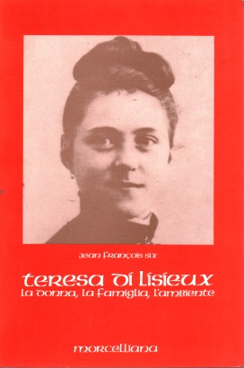 The life of Teresa of Lisieux