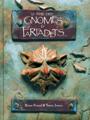 Die bible des Gnomes & Farfadets...