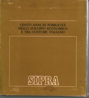 A hundred years of advertising in economic development and in the Italian costume (2 Volumes)