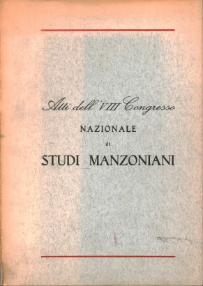 Proceedings of the VIII National Congress of Manzonian studies