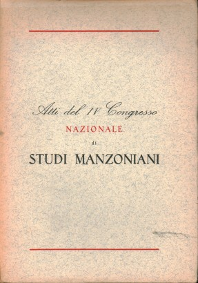 Proceedings of the IV National Congress of Manzonian Studies