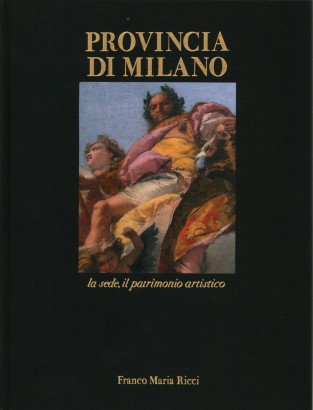 The province of Milan, the venue, the artistic heritage