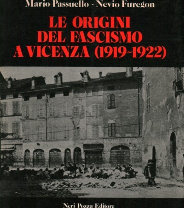 The origins of fascism in Vicenza and the social struggles between 1919 and 1922