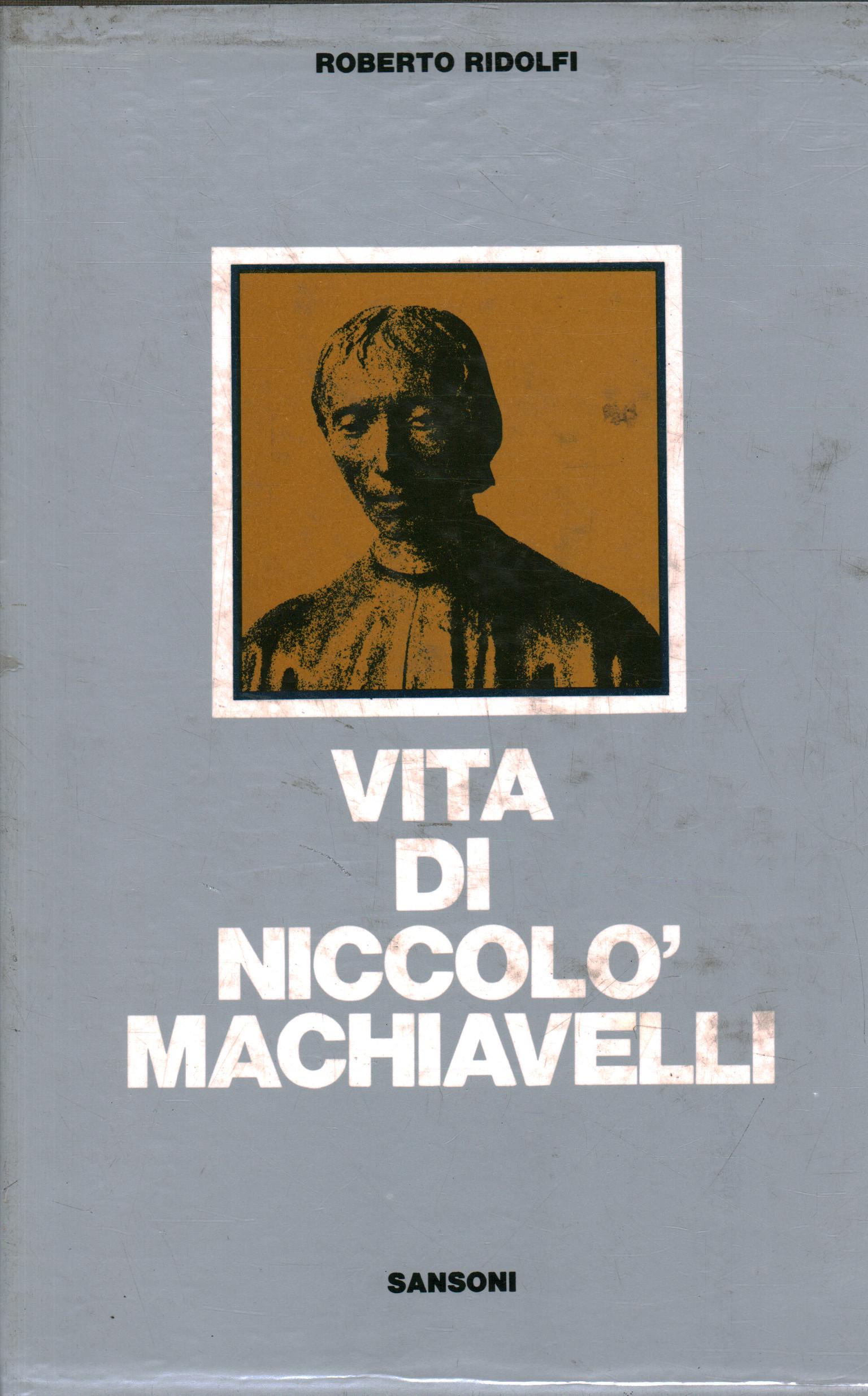 Vita di Niccolò Machiavelli (2 Volumi) - Roberto Ridolfi - Biografie Diari  e Memorie - Storia - Libreria - dimanoinmano.it
