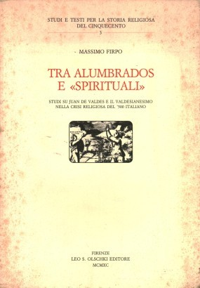 Between alumbrados and spiritual