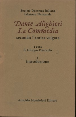 Dante Alighieri.La commedia secondo l'antica vulgata.Volume 1 Introduction