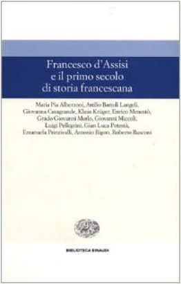 Francis of Assisi and the first century of franciscan history