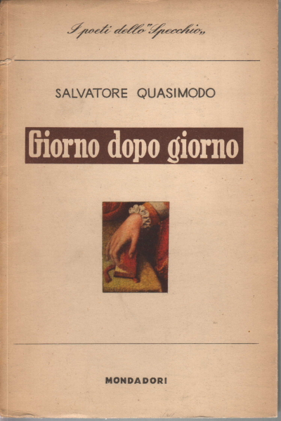Giorno dopo giorno salvatore quasimodo poesia italiana - Poesia specchio di quasimodo spiegazione ...