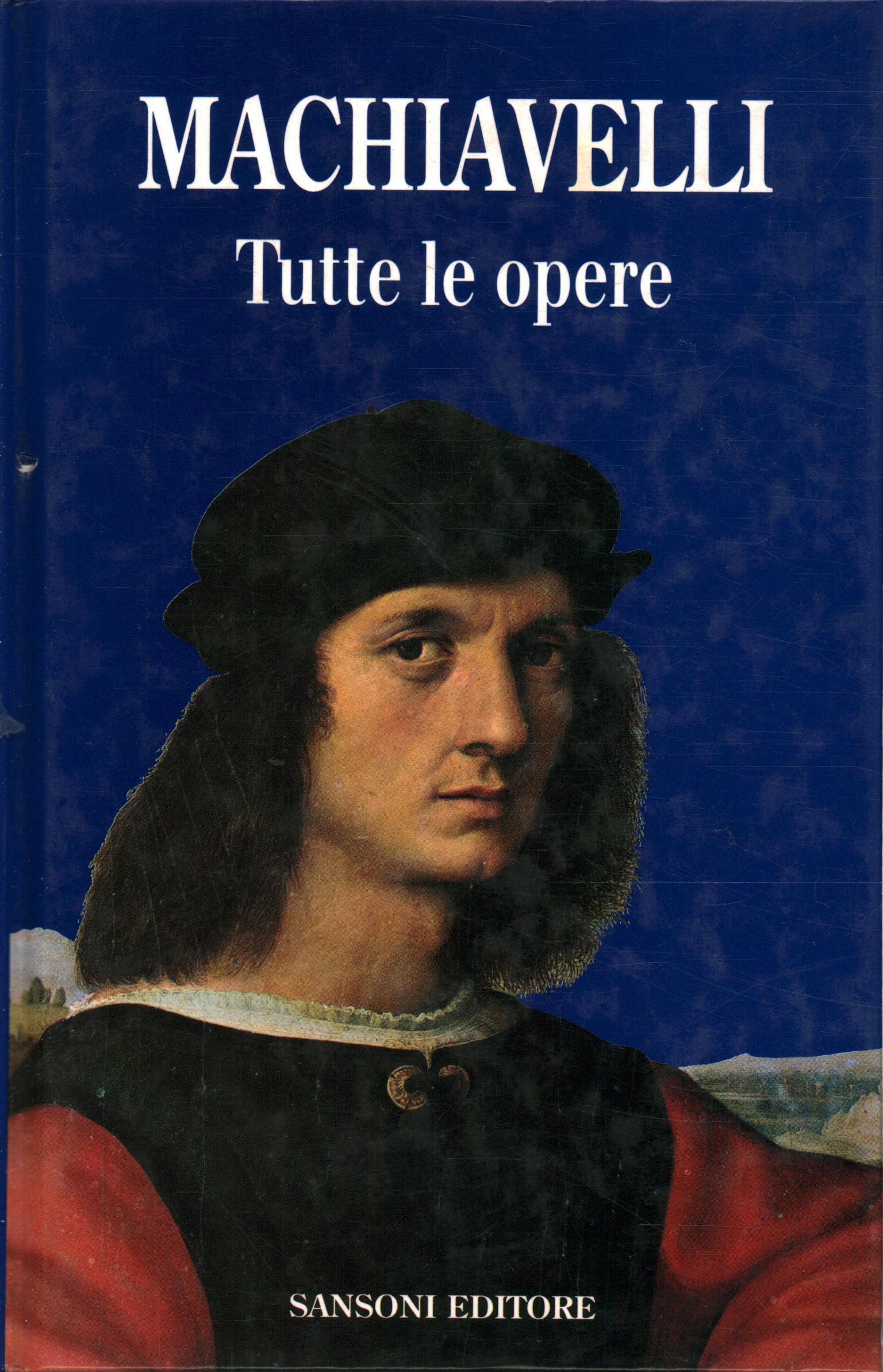 Tutte le opere - Niccolò Machiavelli - Narrativa Classica Italiana -  Narrativa - Libreria - dimanoinmano.it
