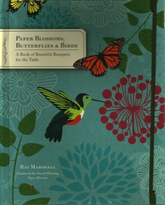 Paper blossoms, butterflies & birds