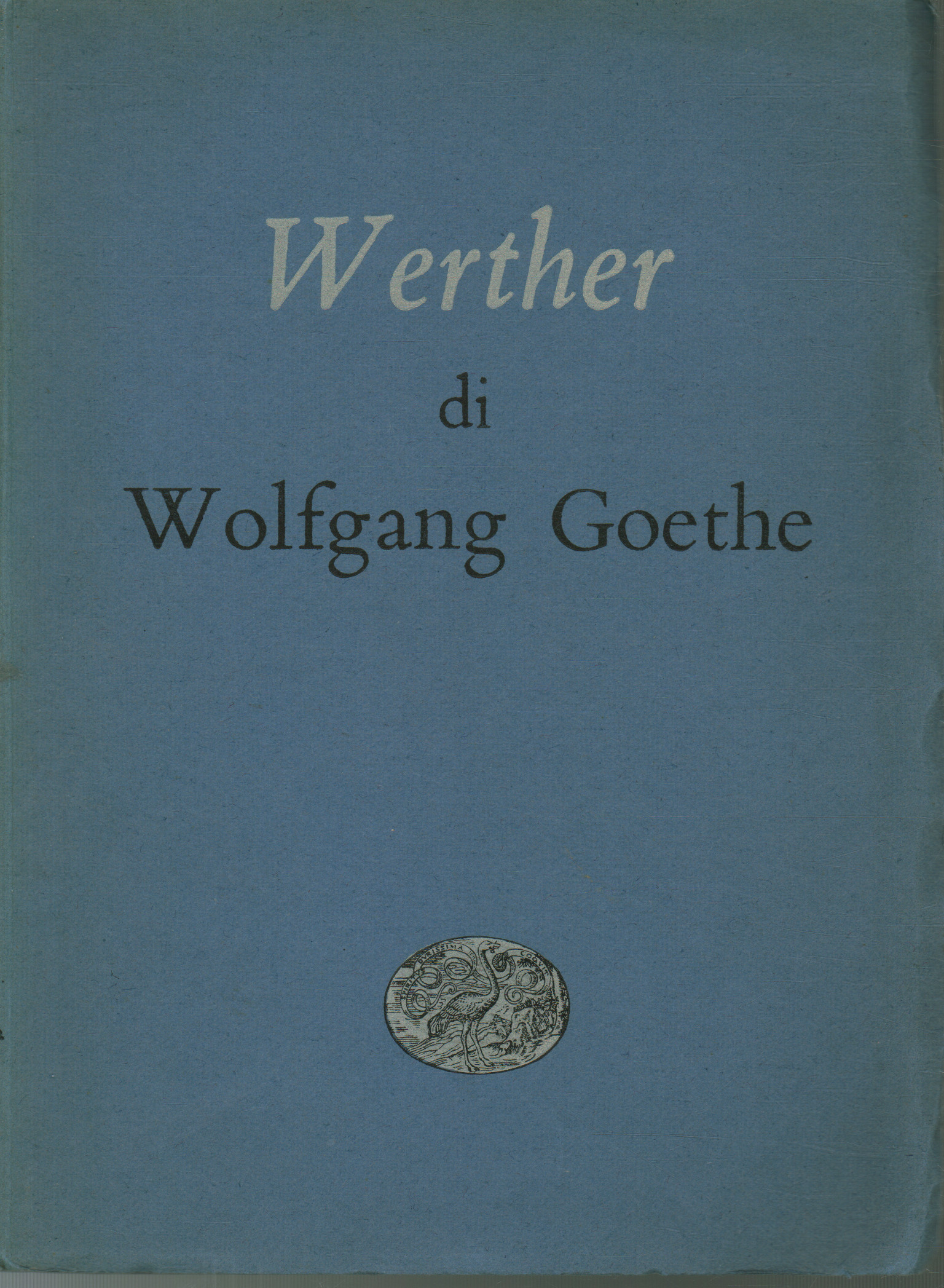 I dolori del giovane Werther, Wolfgang Goethe