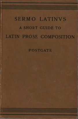 Sermo latinus. A short guide to latin prose composition