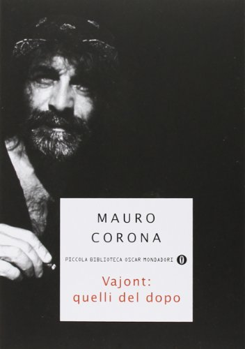 Vajont: those of the after, Mauro Corona