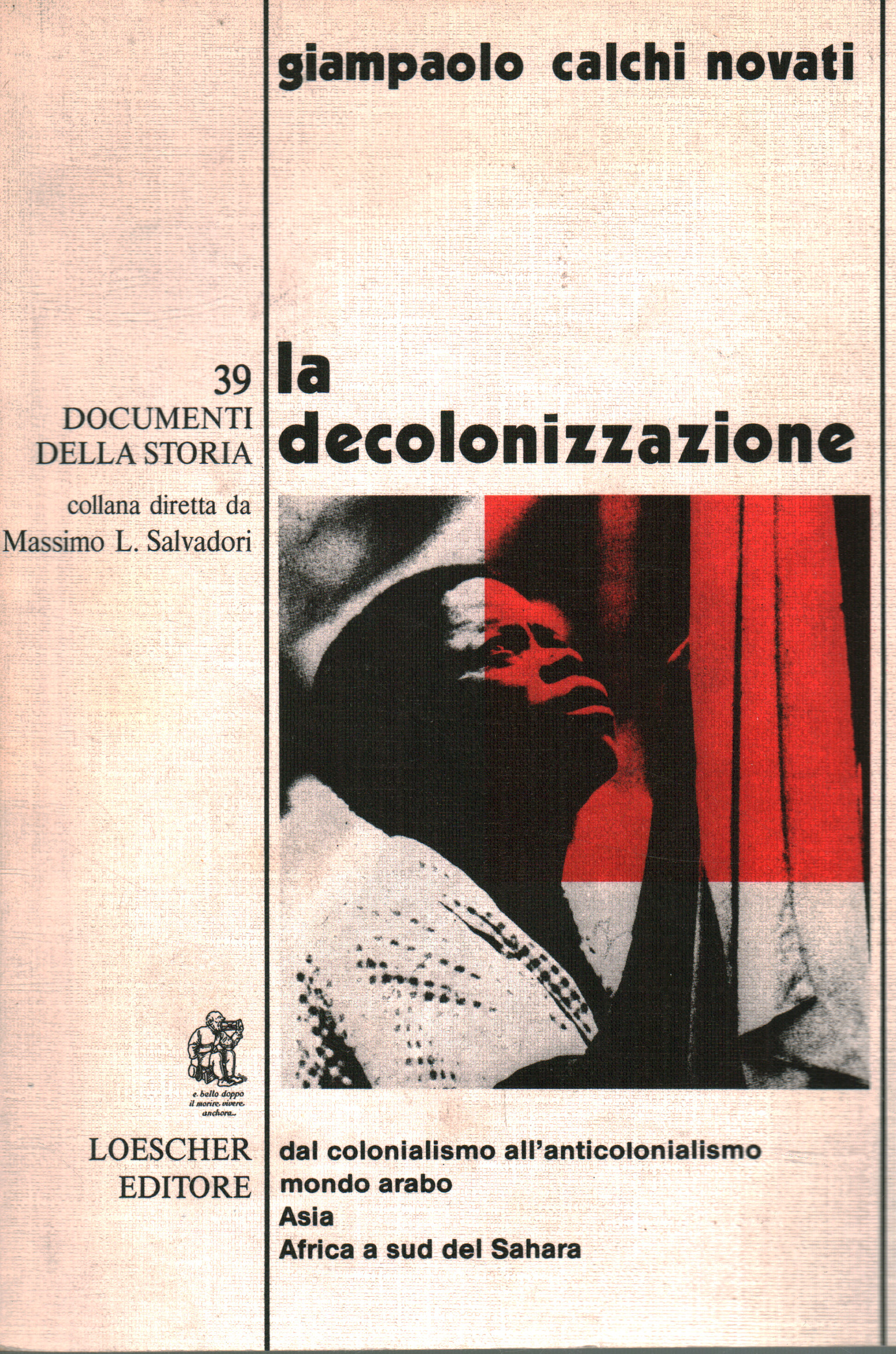 The decolonization, Giampaolo Calchi Novati