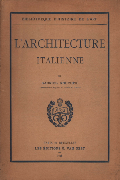 L 39 architecture italienne gabriel rouches architettura for Architecture italienne